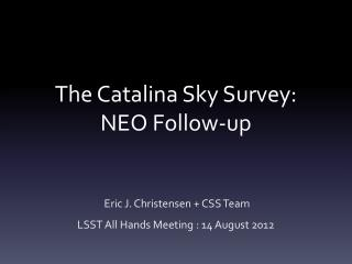 The Catalina Sky  Survey: NEO Follow-up