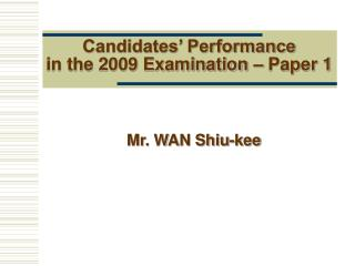 Candidates' Performance in the 2009 Examination – Paper 1