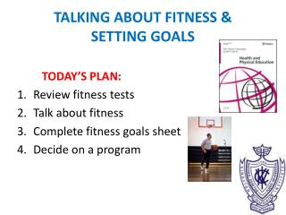 TALKING ABOUT FITNESS & SETTING GOALS