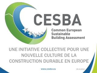 Une  initiative collective pour  une  nouvelle culture de la construction durable en  europe