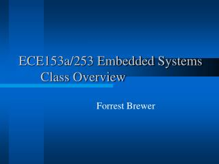 ECE153a/253 Embedded Systems 	Class Overview