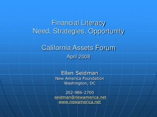 Financial Literacy Need, Strategies, Opportunity California Assets Forum April 2008
