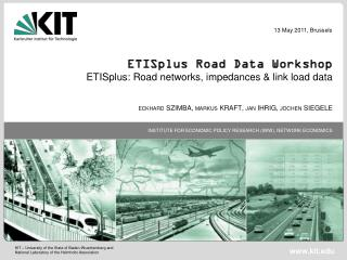 ETISplus  Road Data Workshop  ETISplus : Road networks, impedances & link load data