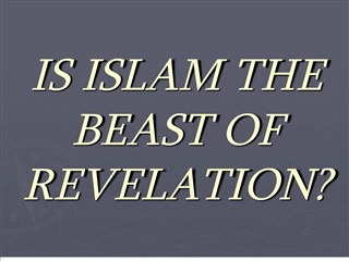 IS ISLAM THE BEAST OF REVELATION