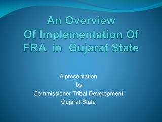 An Overview   Of Implementation Of FRA  in  Gujarat State