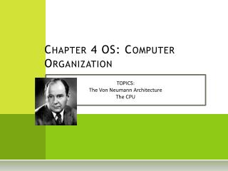 Chapter 4 OS: Computer Organization