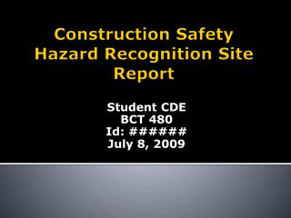 Construction Safety Hazard Recognition Site Report