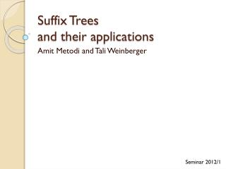 Suffix Trees and their applications
