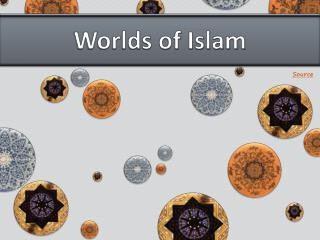 Worlds of Islam