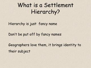 What is a Settlement Hierarchy?
