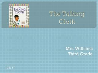 The Talking Cloth