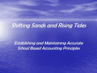 Shifting Sands and Rising Tides