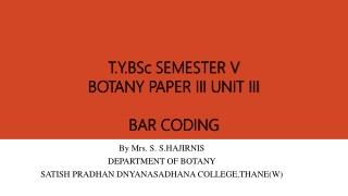 T.Y.BSc SEMESTER V BOTANY PAPER III UNIT III BAR CODING