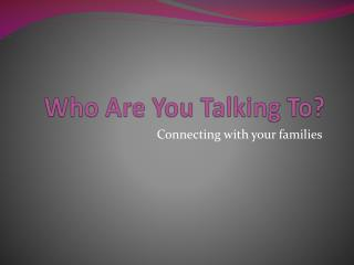 Who Are You Talking To?