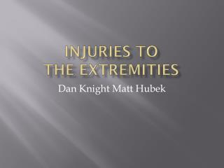 Injuries to the Extremities