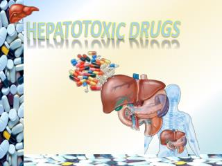 HEPATOTOXIC DRUGS