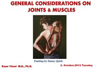 GENERAL CONSIDERATIONS  ON JOINTS & MUSCLES