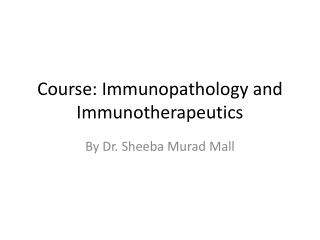 Course:  Immunopathology  and  Immunotherapeutics