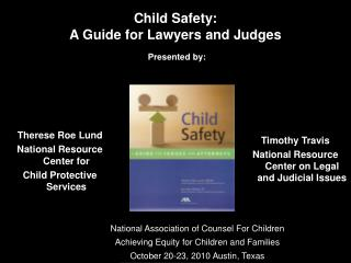 Child Safety:   A  Guide for Lawyers and Judges