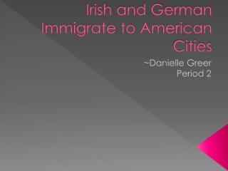 Irish and German Immigrate to American Cities