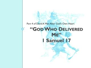 """ God Who Delivered Me "" 1 Samuel  17"