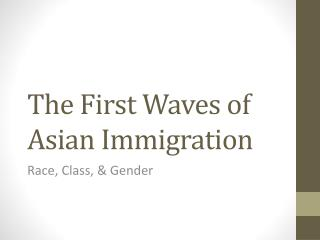 The First Waves of Asian Immigration