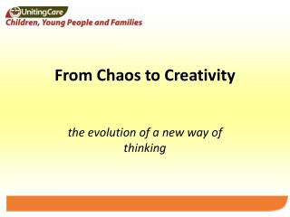 From Chaos to Creativity