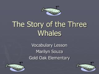 The Story of the Three Whales