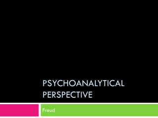 Psychoanalytical Perspective
