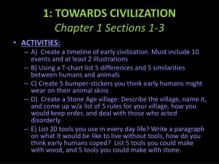 1: TOWARDS CIVILIZATION Chapter 1 Sections 1-3
