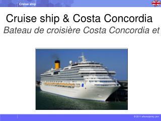 Cruise ship & Costa  Concordia Bateau de croisièreCosta Concordiaet