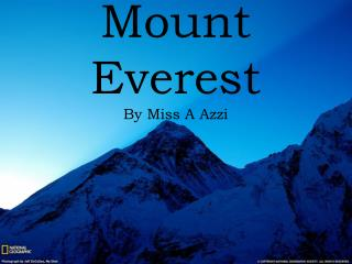 Mount  Everest By  Miss A Azzi