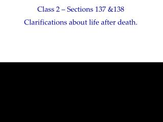 Class 2 – Sections 137 &138 Clarifications about life after death.