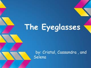 The Eyeglasses