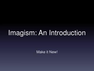 Imagism:  A n Introduction
