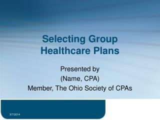 Selecting Group  Healthcare Plans