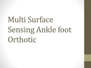 Multi  S urface Sensing Ankle foot Orthotic
