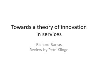 Towards  a  theory  of  innovation  in  services