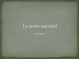 Le texte narratif