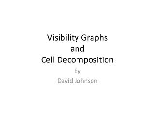 Visibility Graphs and Cell Decomposition
