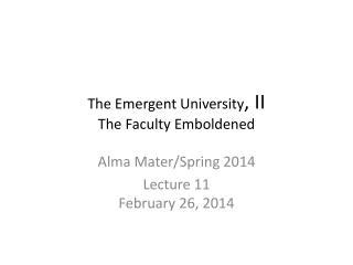 The Emergent University , II The Faculty Emboldened