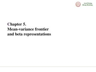 C hapter 5.  Mean-variance frontier  and beta representations