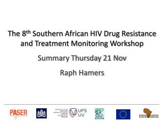 The  8 th  Southern  African HIV Drug Resistance and Treatment Monitoring Workshop