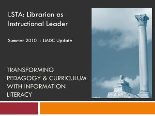 Transforming Pedagogy & Curriculum with Information Literacy