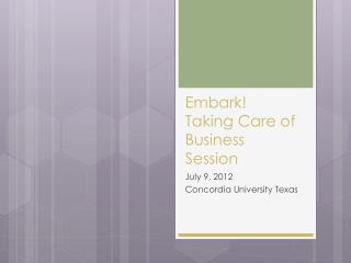 Embark! Taking Care of Business Session