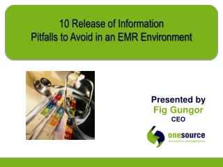 10 Release of Information  Pitfalls to Avoid in an EMR Environment