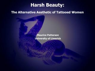 Harsh Beauty: The Alternative Aesthetic of Tattooed Women