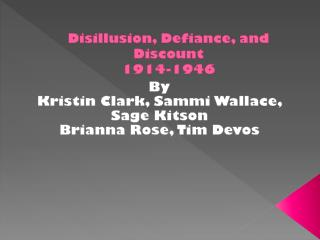 Disillusion, Defiance, and Discount 1914-1946