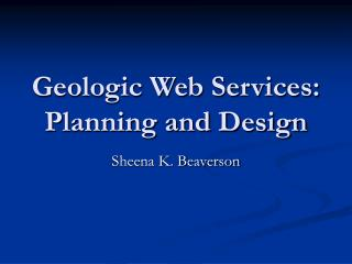 Geologic Web Services: Planning and Design