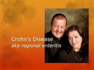 Crohn's  Disease aka regional enteritis